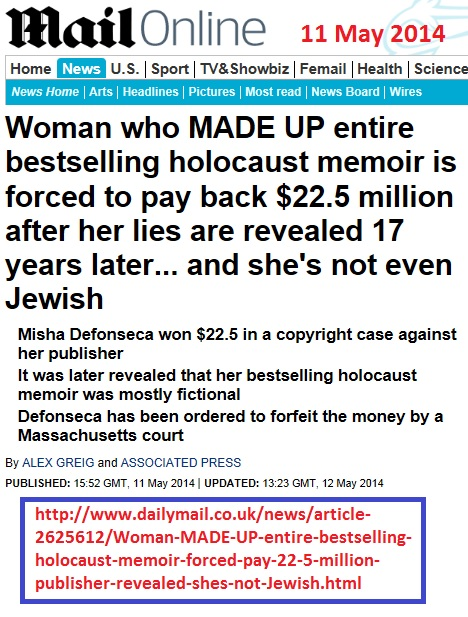 http://www.dailymail.co.uk/news/article-2625612/Woman-MADE-UP-entire-bestselling-holocaust-memoir-forced-pay-22-5-million-publisher-revealed-shes-not-Jewish.html
