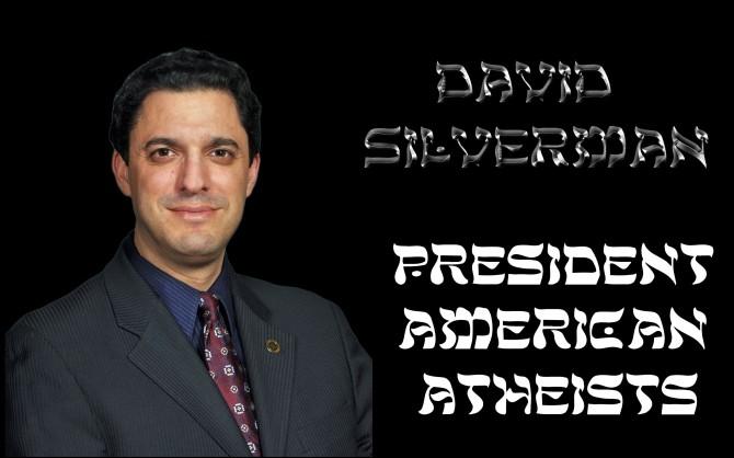 david silverman president american athiests final